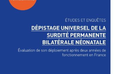 Santé publique France : évaluation nationale du Dépistage Universel de la Surdité Permanente Bilatérale Néonatale (Novembre 2019)